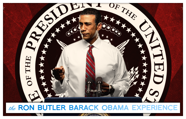 The Ron Butler Barack Obama Experience